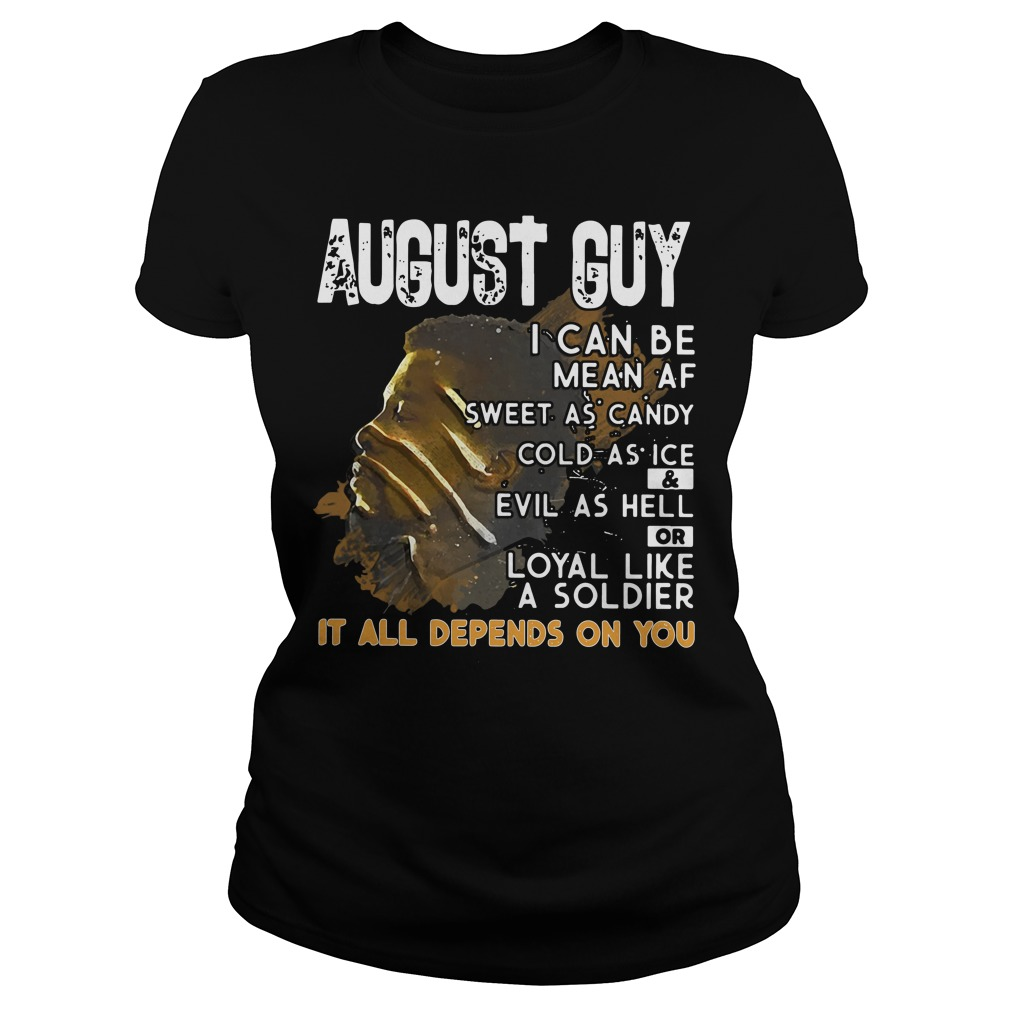August Guy Can Mean Sweet Candy Cold Ice Evil Hell Ladies Tee