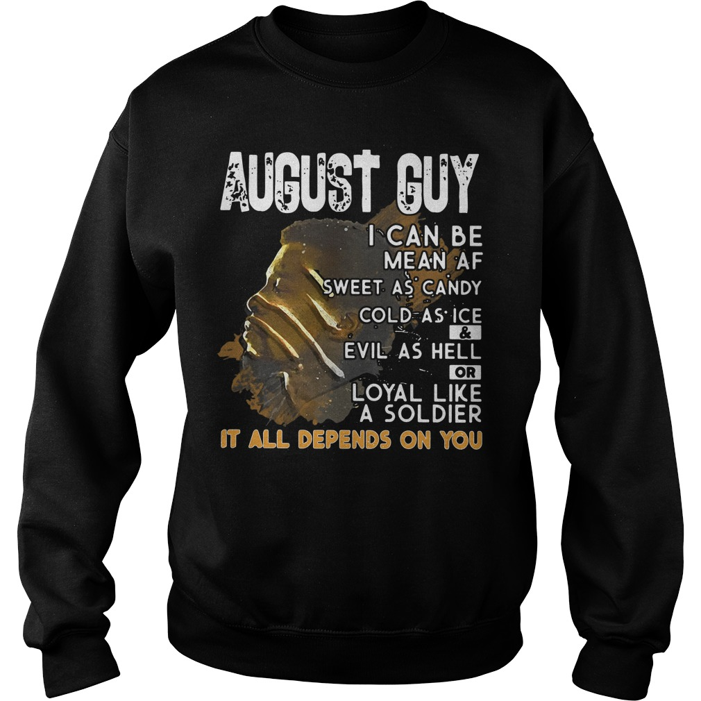 August Guy Can Mean Sweet Candy Cold Ice Evil Hell Sweater