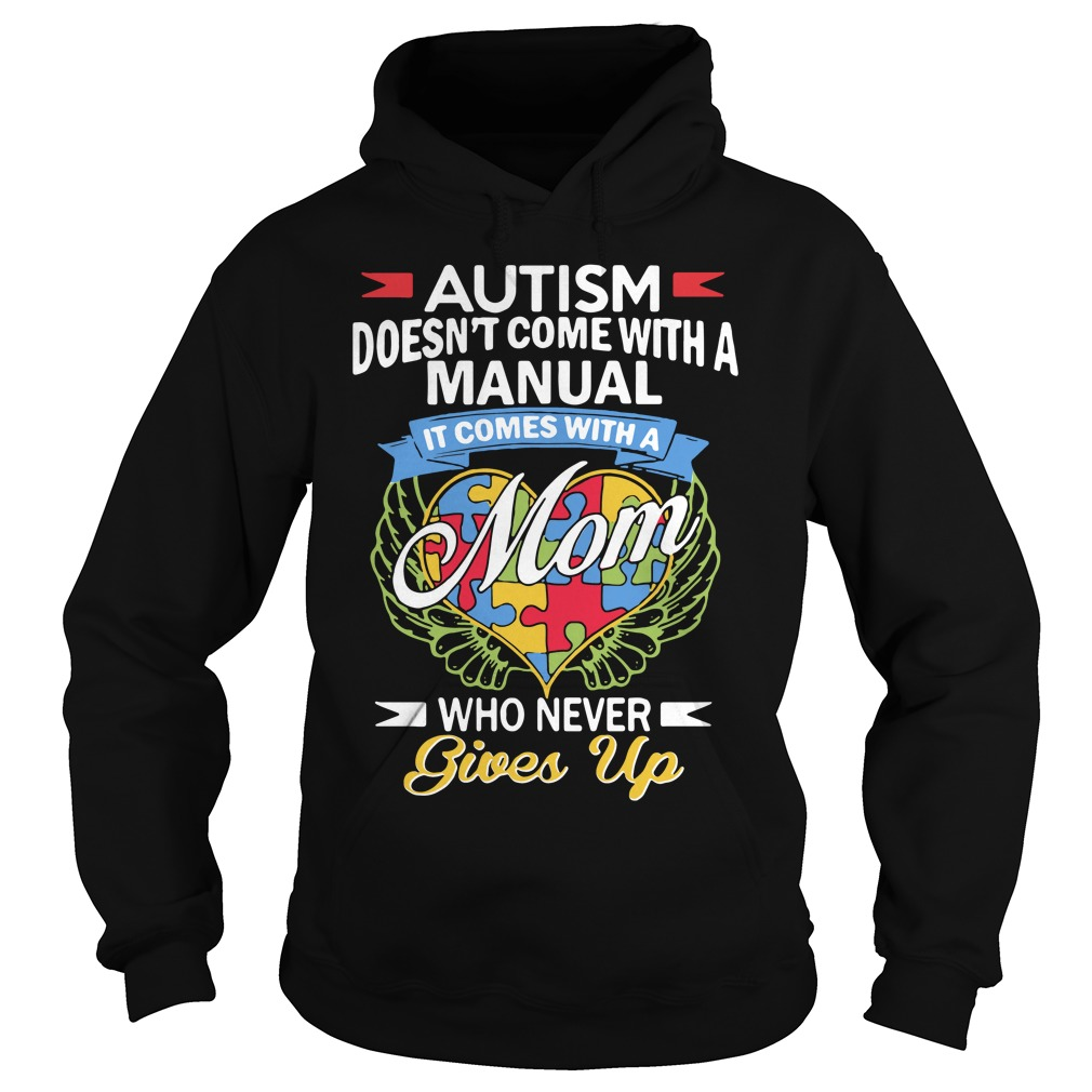 Autism doesn't come with a manual it comes with a mom Hoodie