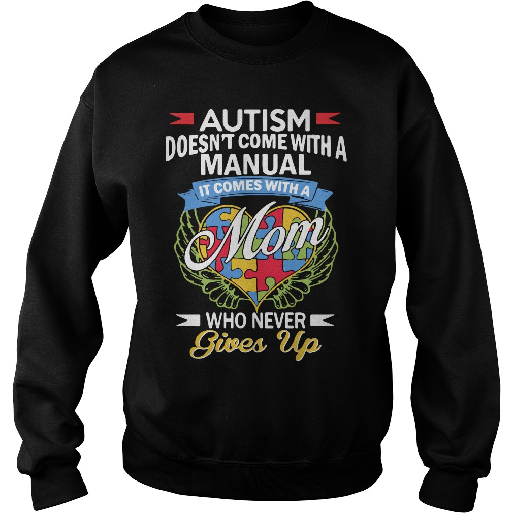 Autism doesn't come with a manual it comes with a mom Sweater