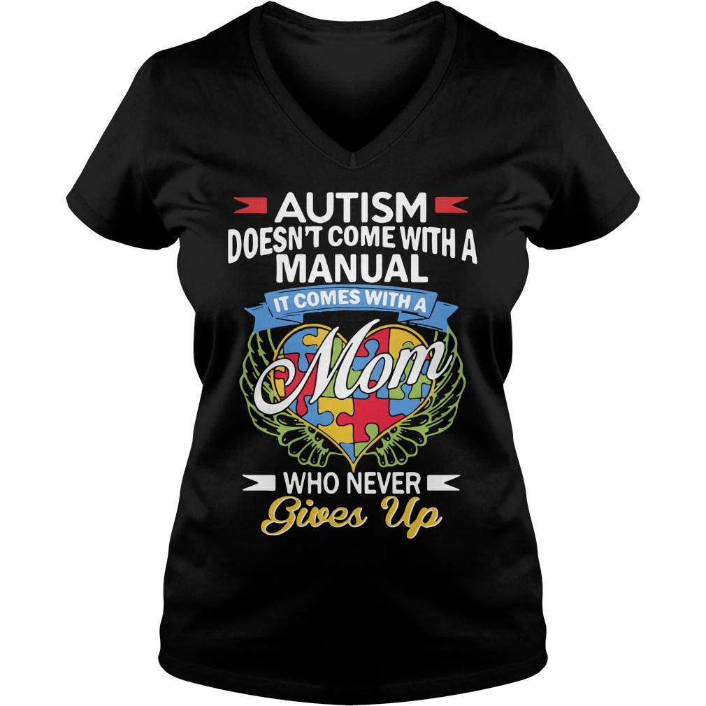 Autism doesn't come with a manual it comes with a mom V-neck T-shirt