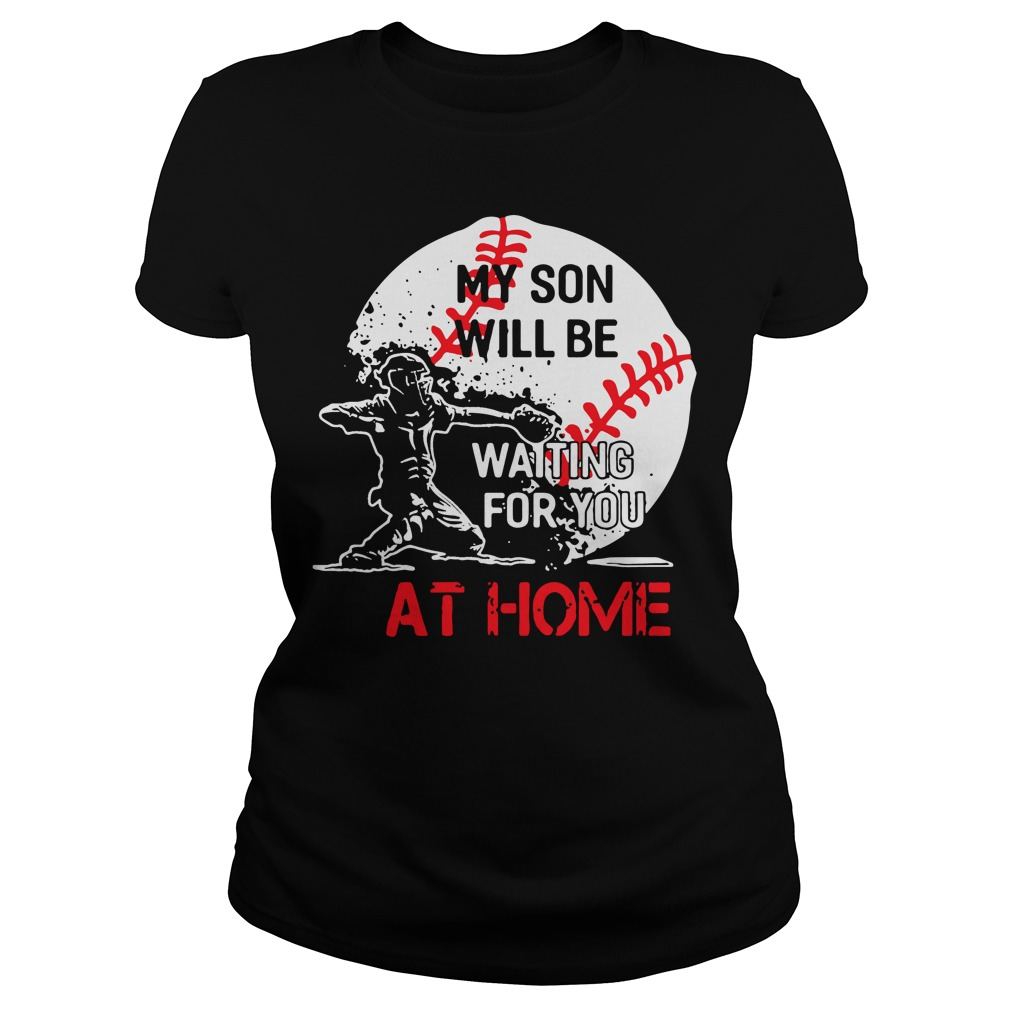 Baseball Son Will Waiting Home Ladies Tee