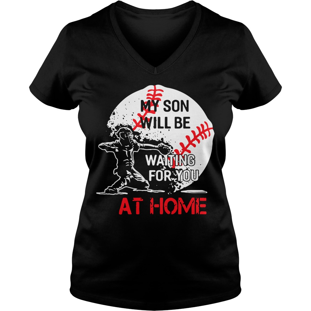Baseball Son Will Waiting Home V Neck T Shirt