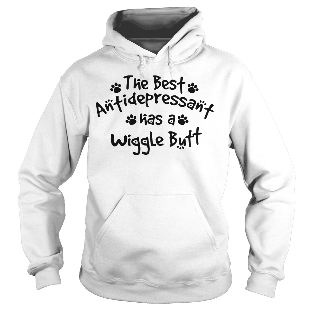 Best Antidepressant Wiggle Butt Hoodie