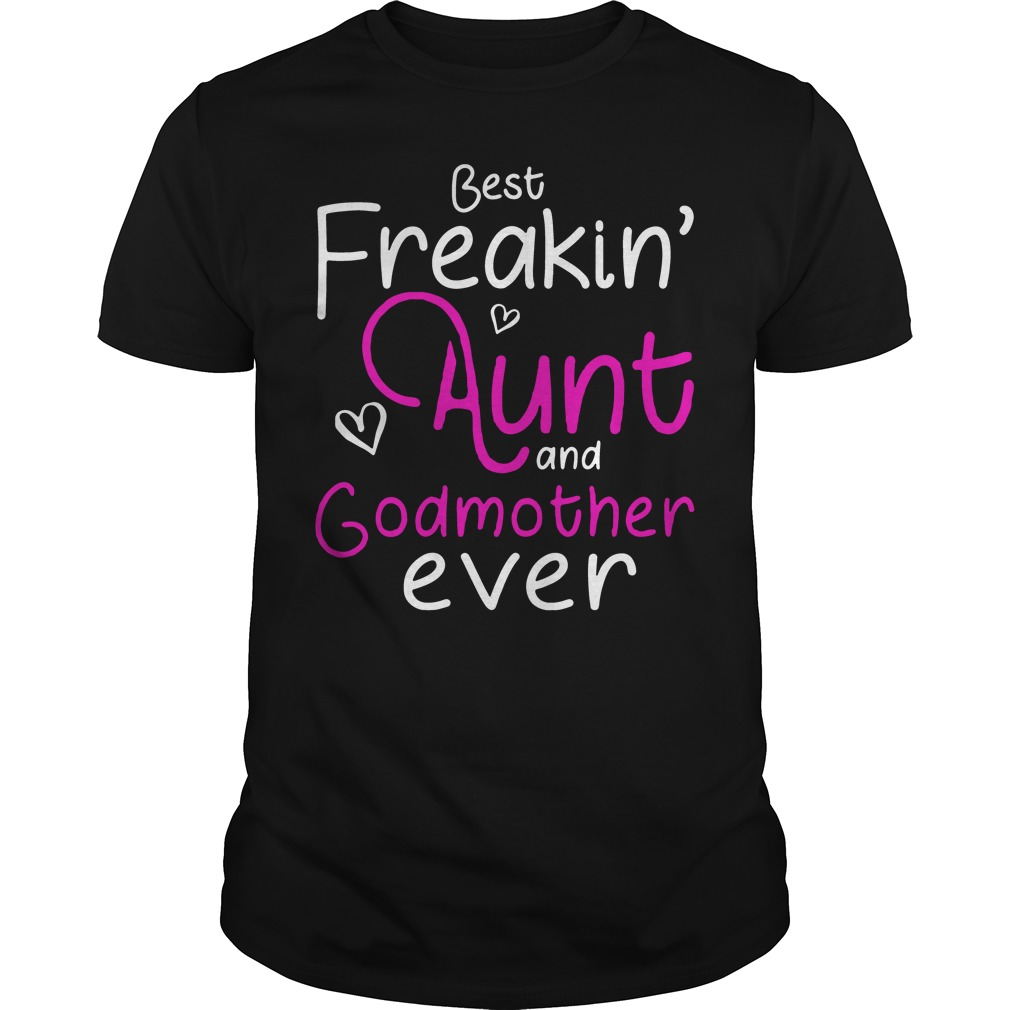 Best Freakin Aunt Godmother Ever Guys Shirt