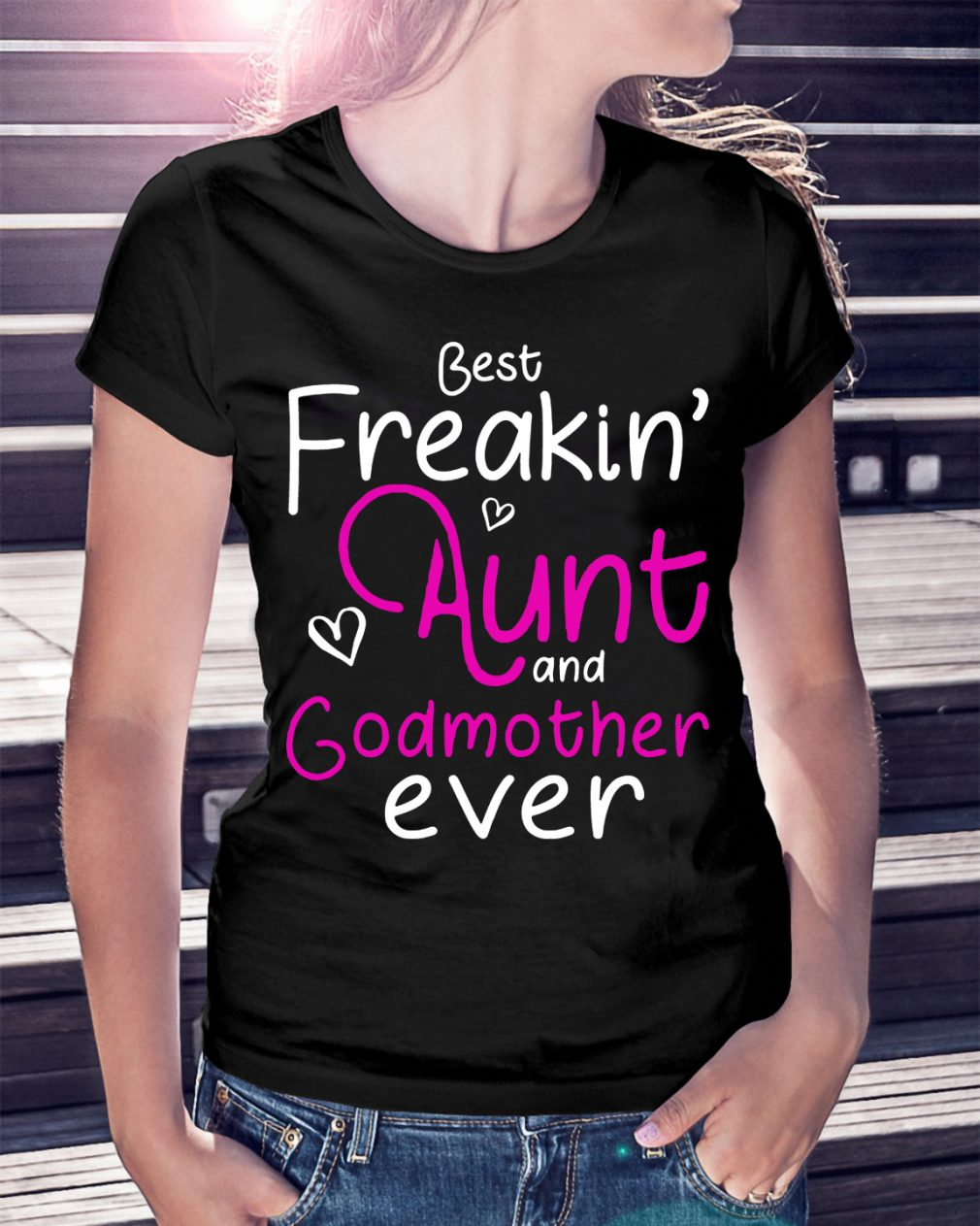 Best Freakin Aunt Godmother Ever Shirt