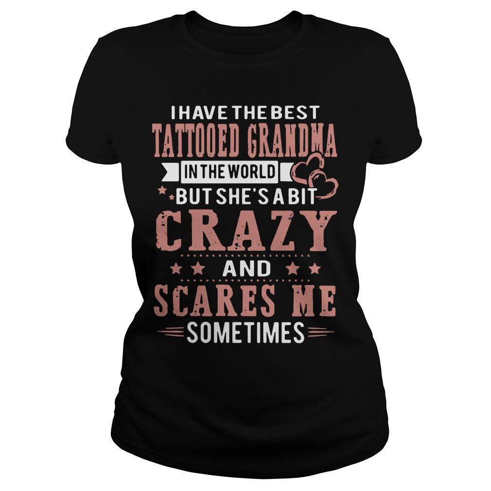 I have the best tattooed grandma in the world but she's a bit crazy Ladies Tee
