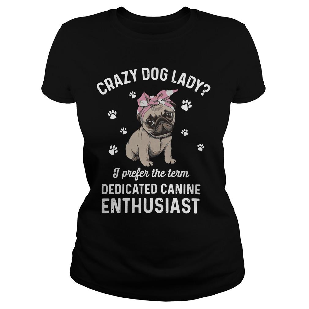 Bulldog Crazy Dog Lady Prefer Term Dedicated Canine Enthusiast Ladies Tee