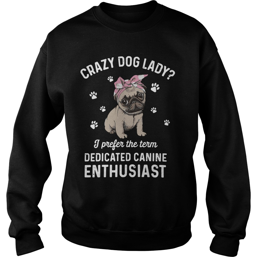 Bulldog Crazy Dog Lady Prefer Term Dedicated Canine Enthusiast Sweater