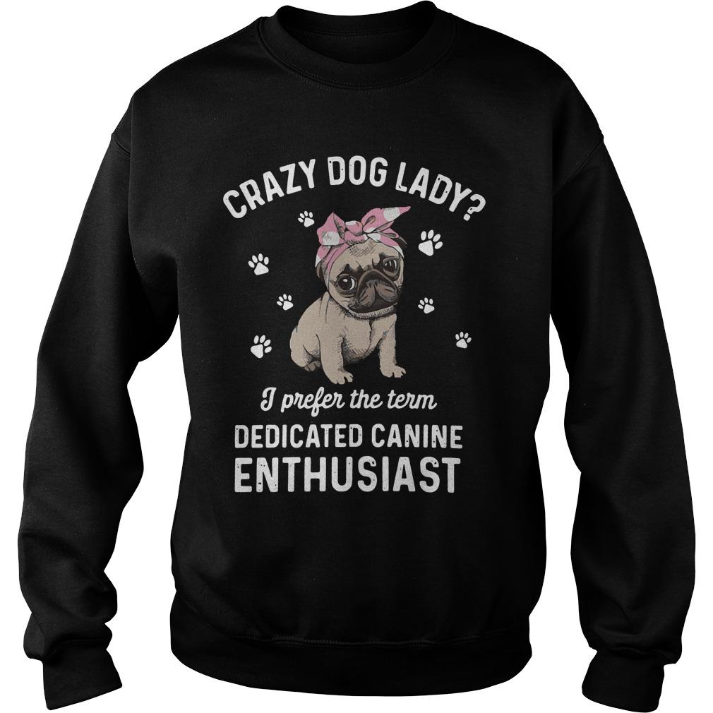 Bulldog Crazy Dog Lady Prefer Term Dedicated Canine Enthusiast Sweater