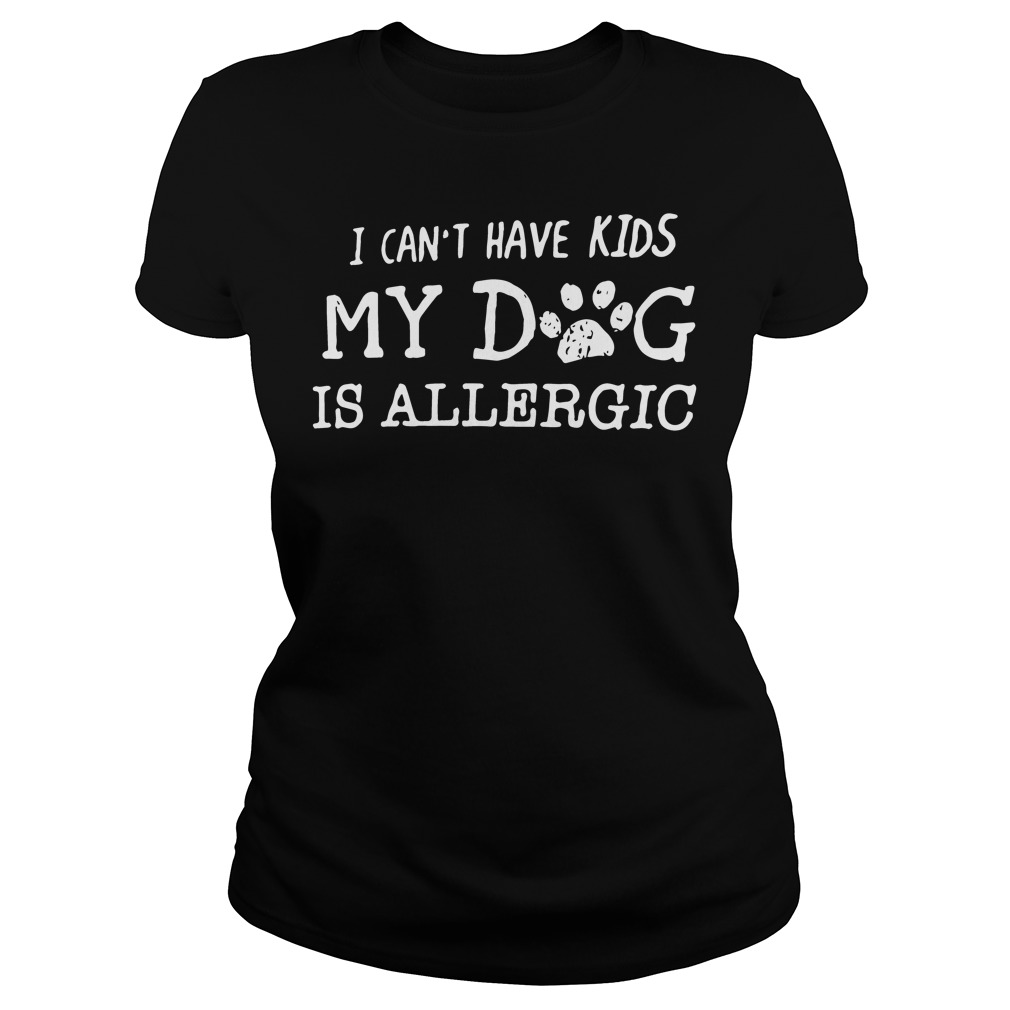 Cant Kids Dog Allergic Ladies Tee
