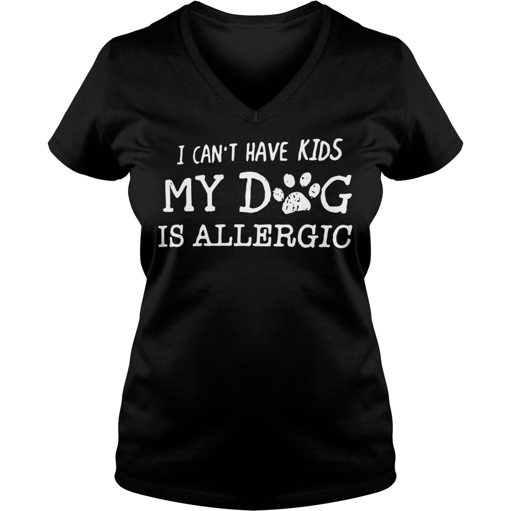 Cant Kids Dog Allergic V Neck T Shirt