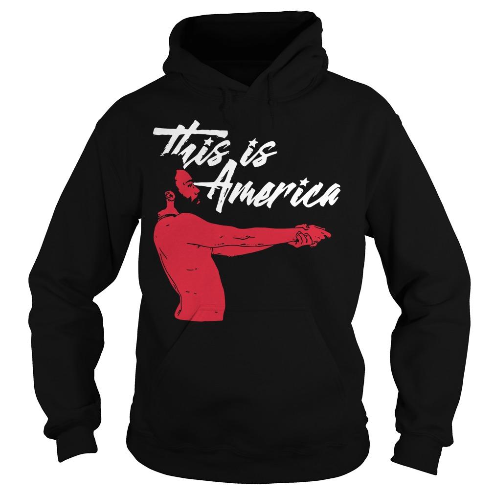 Childish Gambino this is America Hoodie