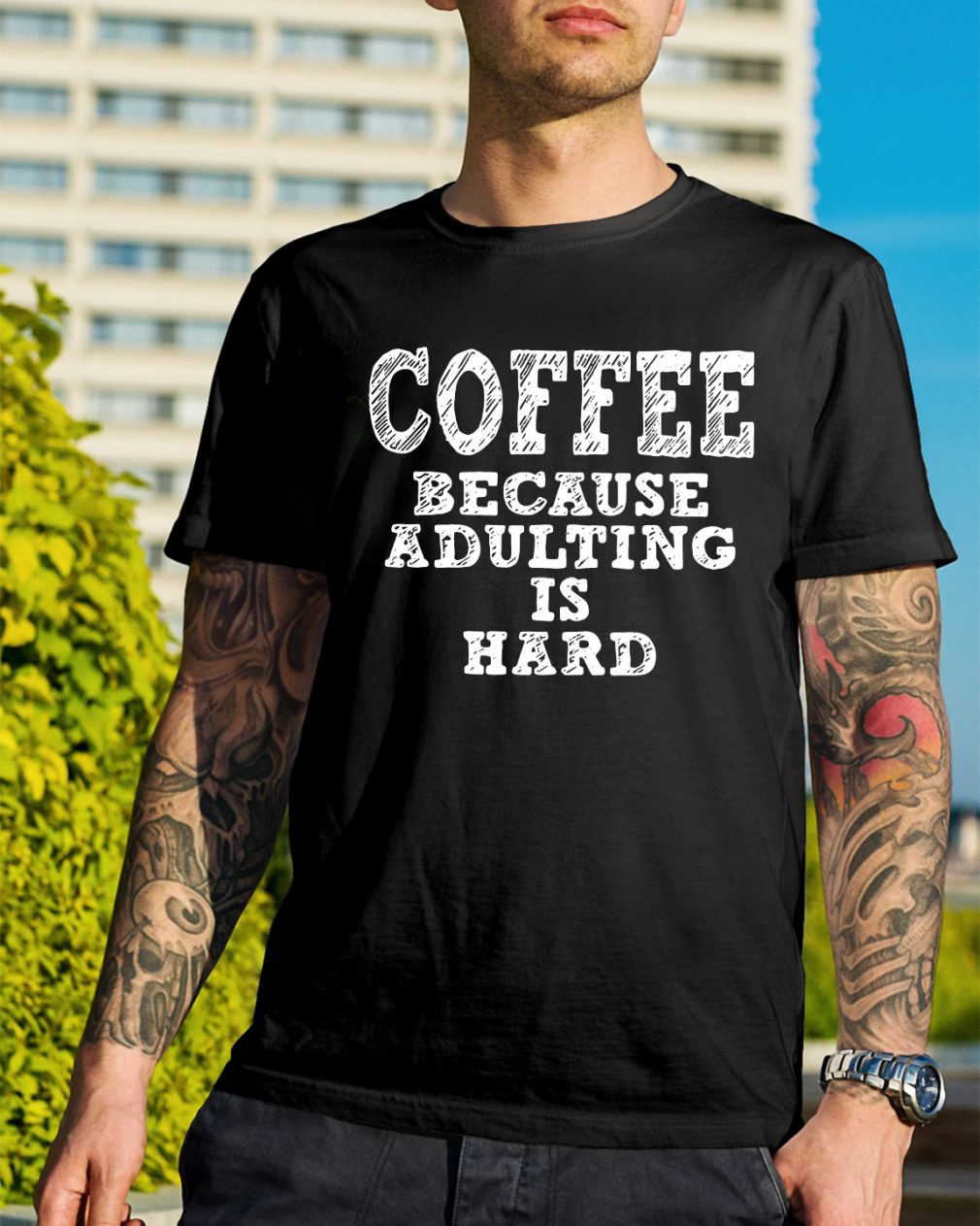 Coffee because adulting is hard shirt
