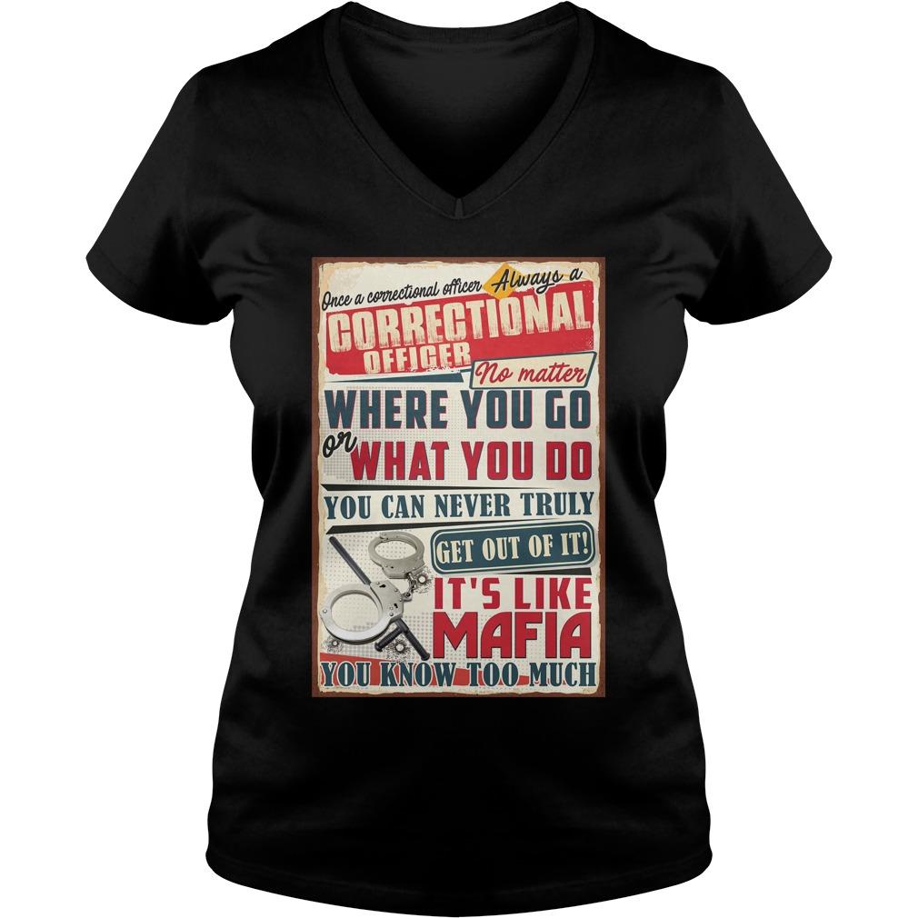 Correctional officer no matter where you go or what you do you V-neck T-shirt