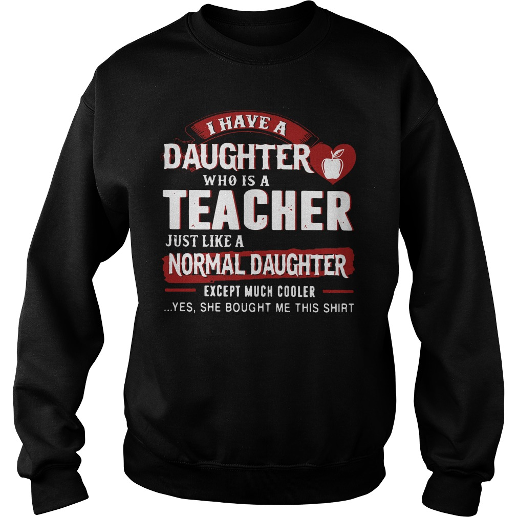 I have a daughter who is a teacher just like a normal daughter Sweater