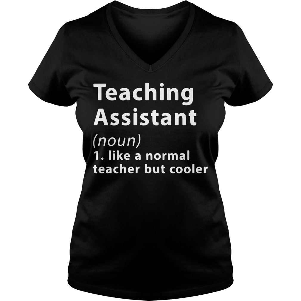 Definition Teaching Assistant Noun V Neck T Shirt
