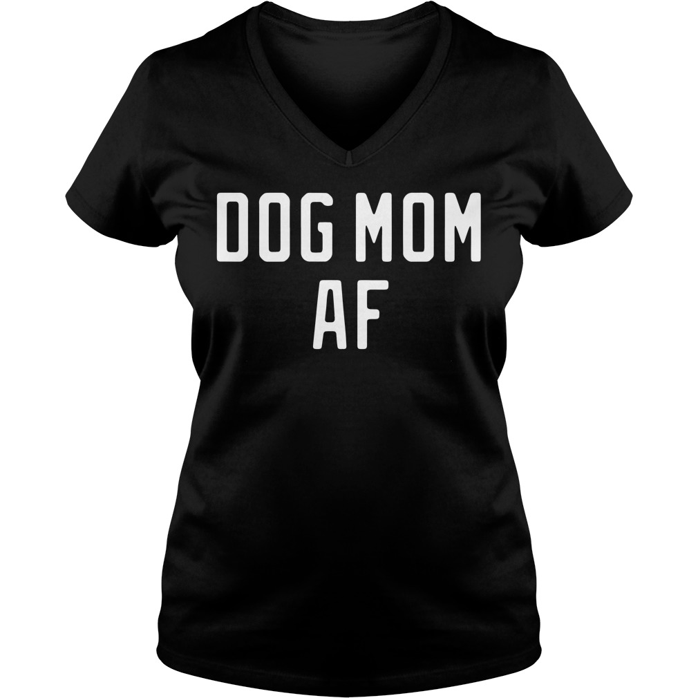 Dog Mom Af V Neck T Shirt