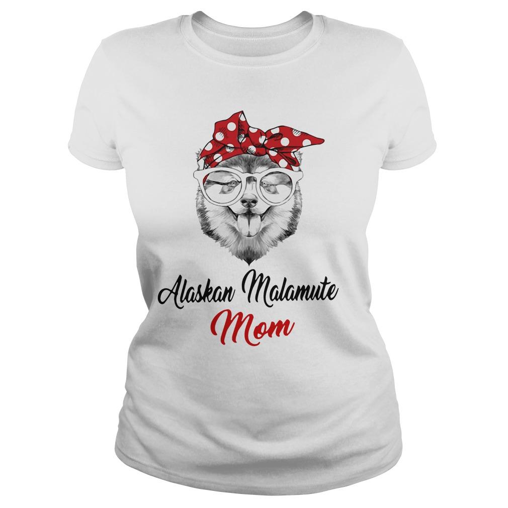 Dog Mom Alaskan Malamute Mom Ladies Tee