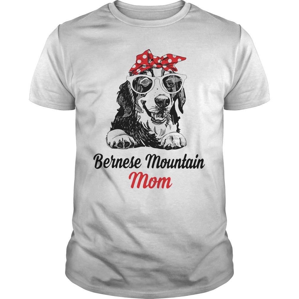 Dog Mom Bernese Mountain Mom Guys Shirt