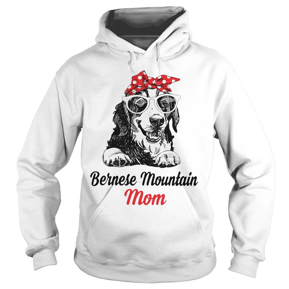 Dog Mom Bernese Mountain Mom Hoodie