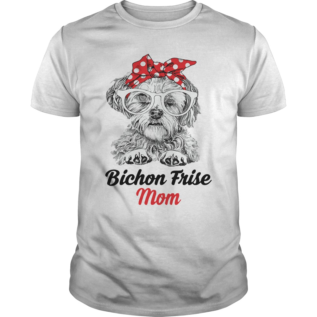 Dog Mom Bichon Frise Mom Guys Shirt