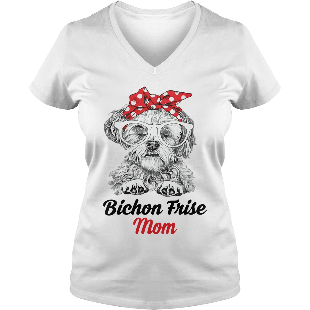 Dog Mom Bichon Frise Mom V Neck T Shirt