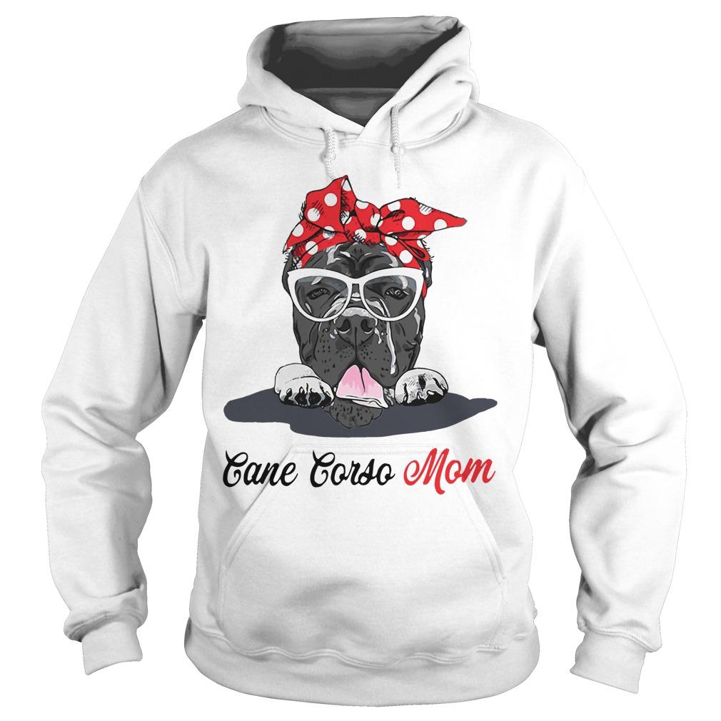 Dog Mom Cane Corso Mom Hoodie