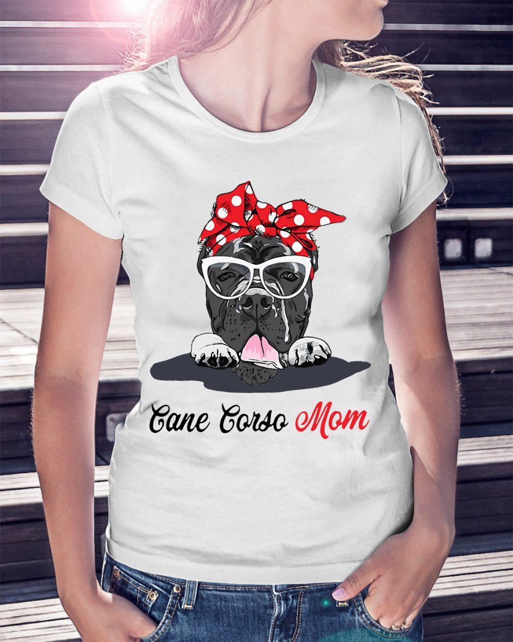Dog Mom Cane Corso Mom Shirt