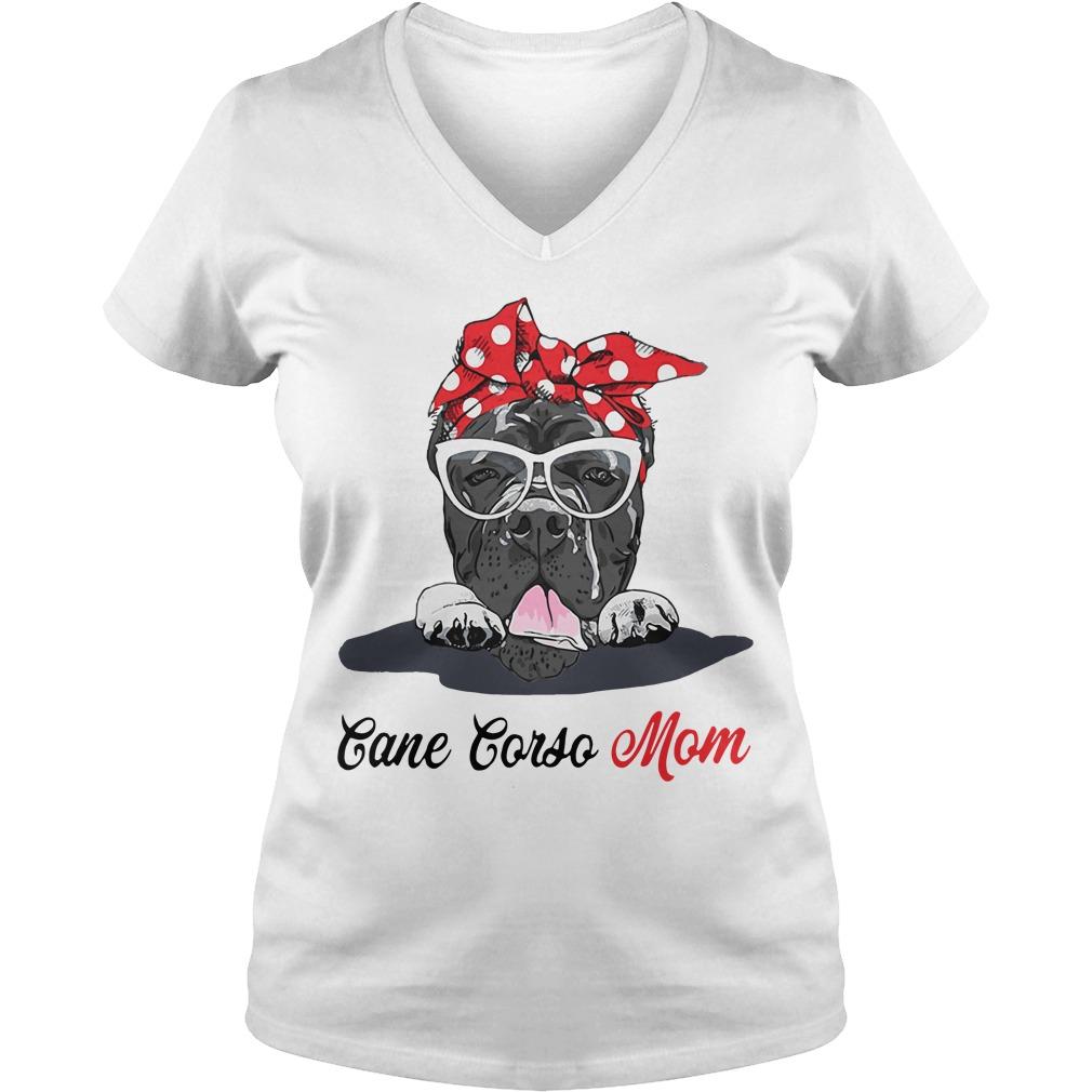 Dog Mom Cane Corso Mom V Neck T Shirt