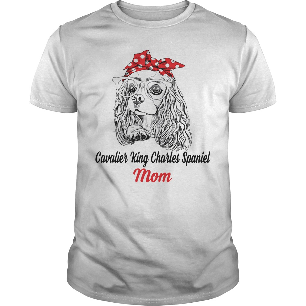 Dog Mom Cavalier King Charles Spaniel Mom Guys Shirt