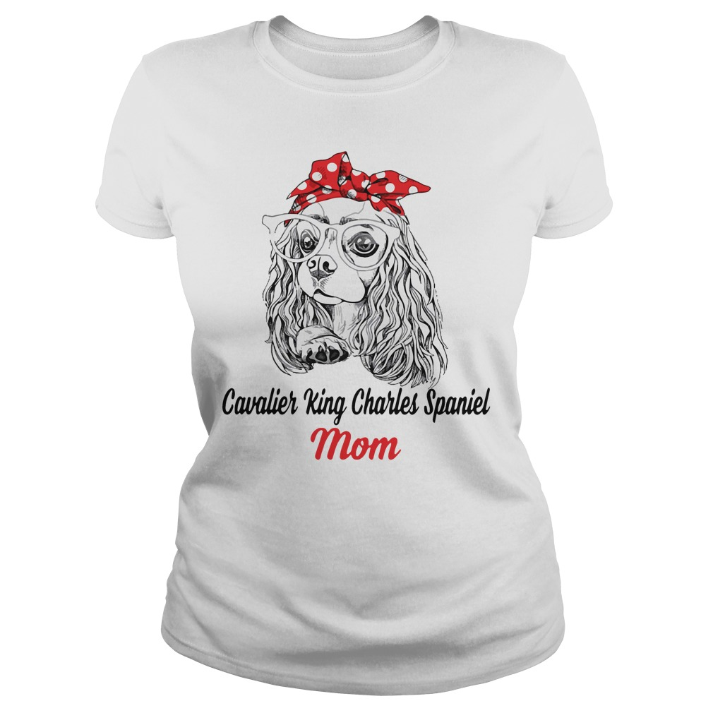 Dog Mom Cavalier King Charles Spaniel Mom Ladies Tee