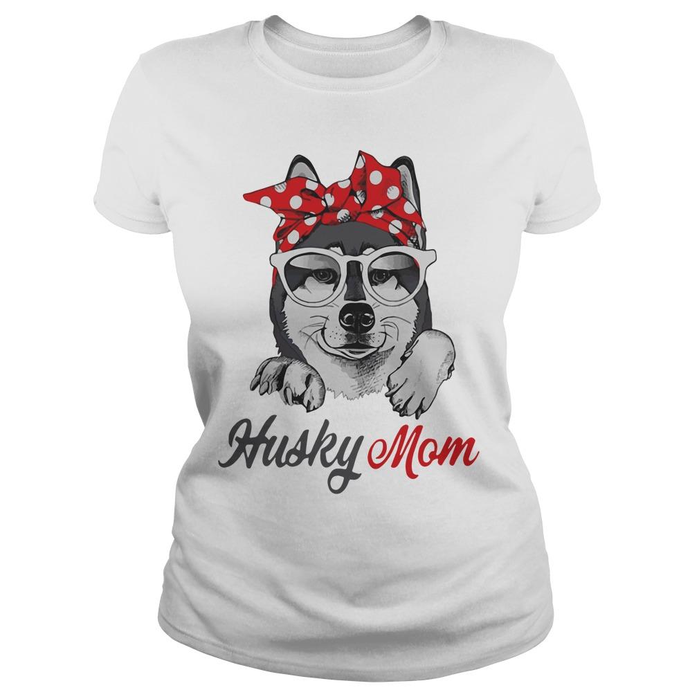 Dog Mom Husky Mom Ladies Tee