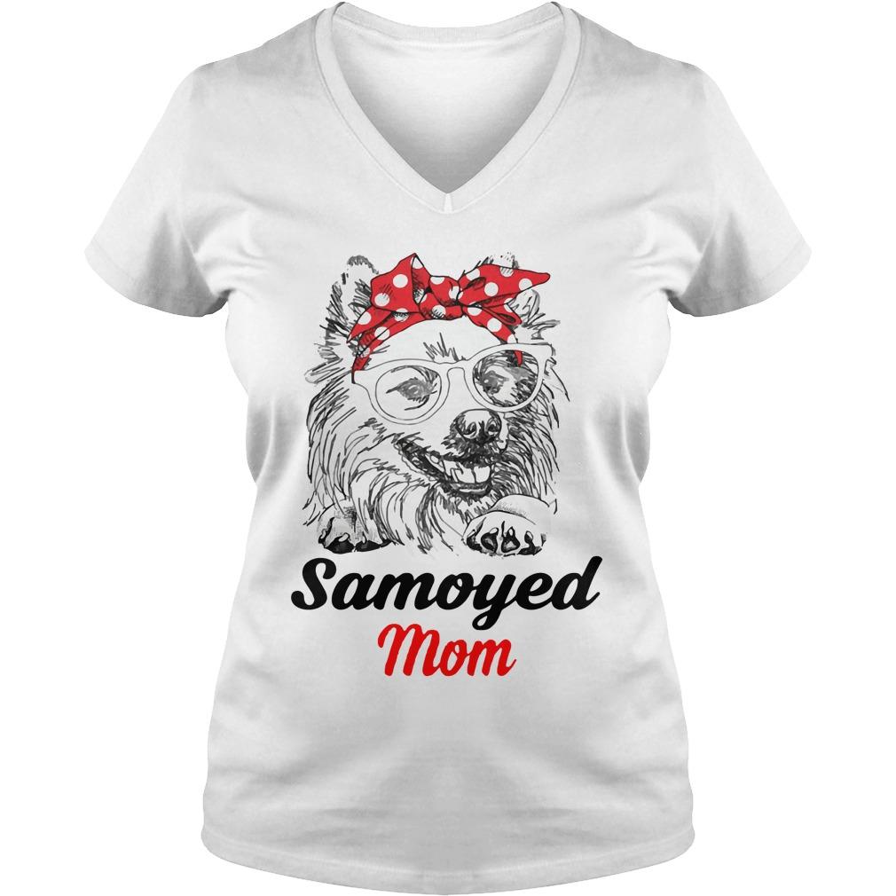 Dog Mom Samoyed Mom V Neck T Shirt