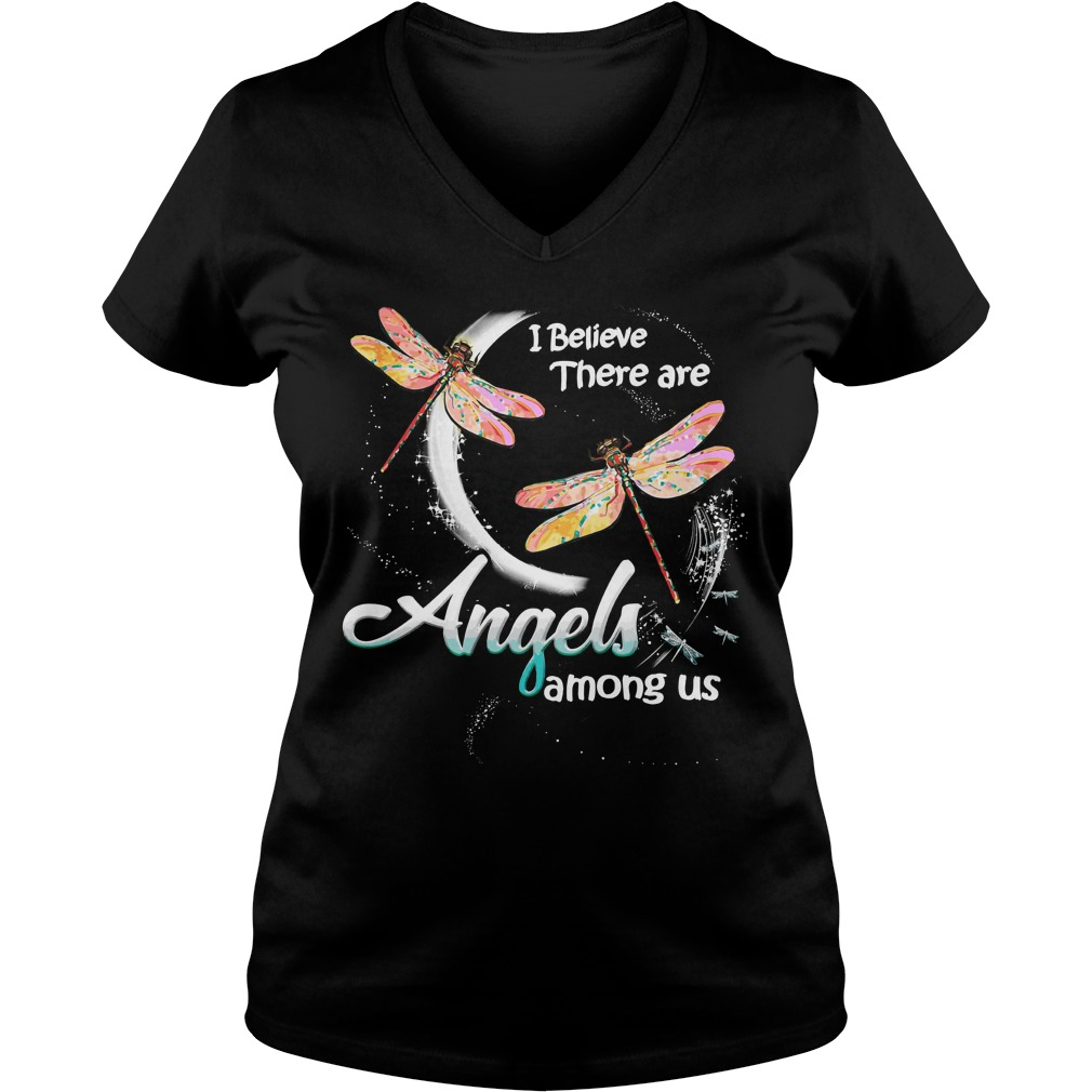 Dragonfly Believe Angels Among Us V Neck T Shirt