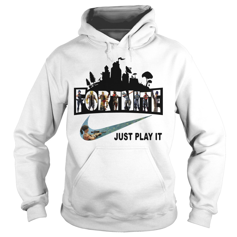 Fortnite Battle Royale And Nike It Just Play It Hoodie