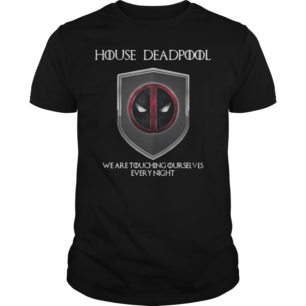 Game of Thrones House Deadpool we are touching ourselves Guys Shirt