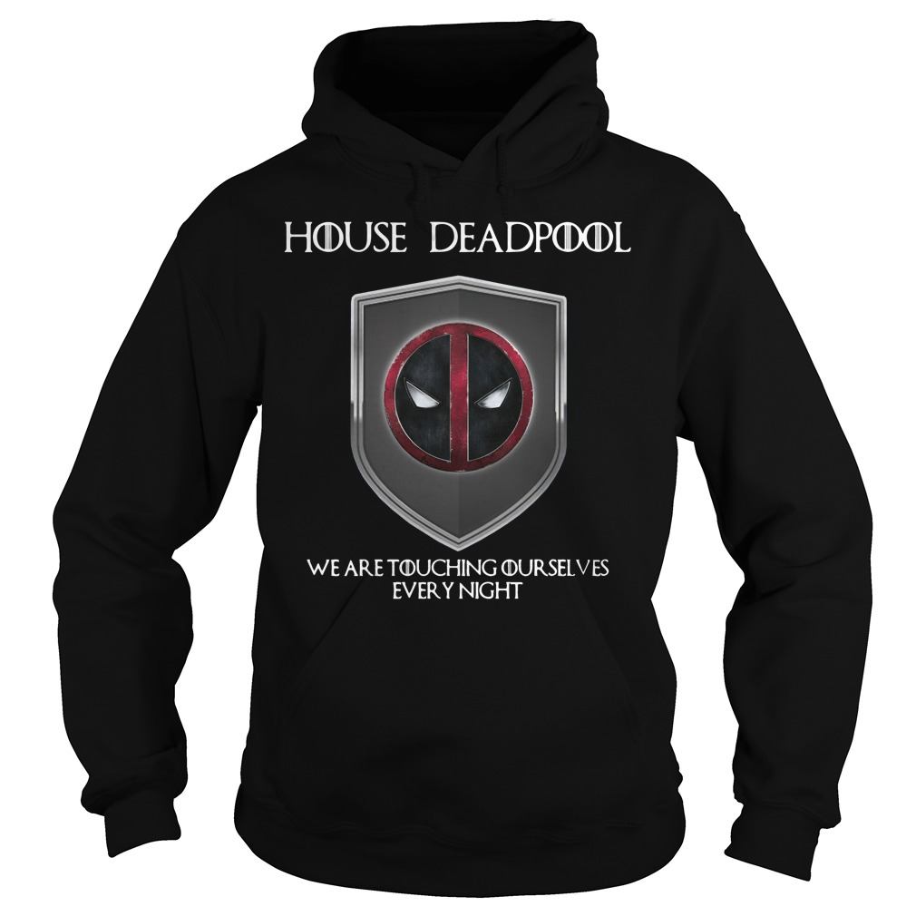 Game of Thrones House Deadpool we are touching ourselves Hoodie