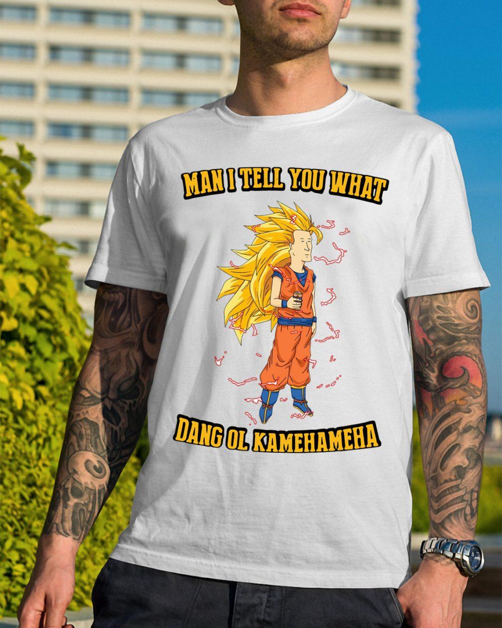 Goku Man Tell Dang Ol Kamehameha Shirt