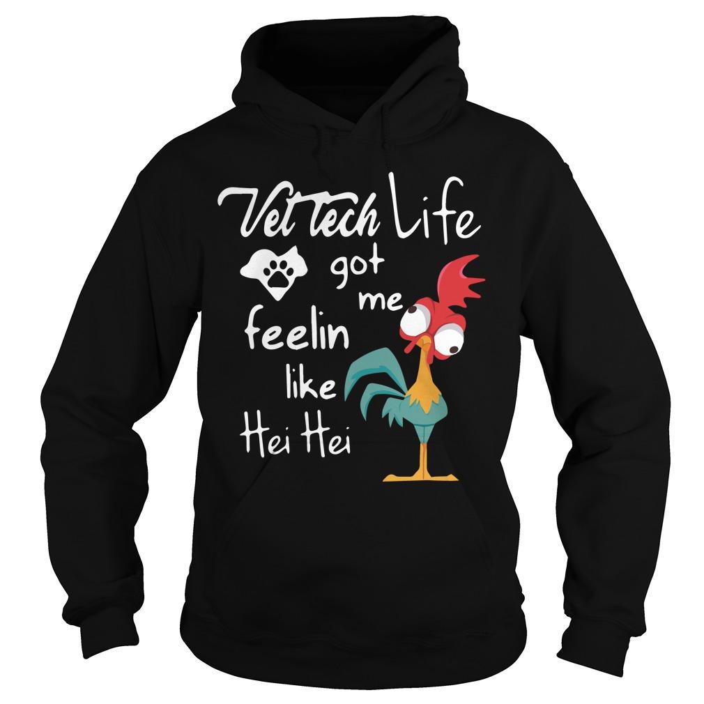 Heihei Rooster Vet Tech Life Got Feelin Like Hei Hei Hoodie