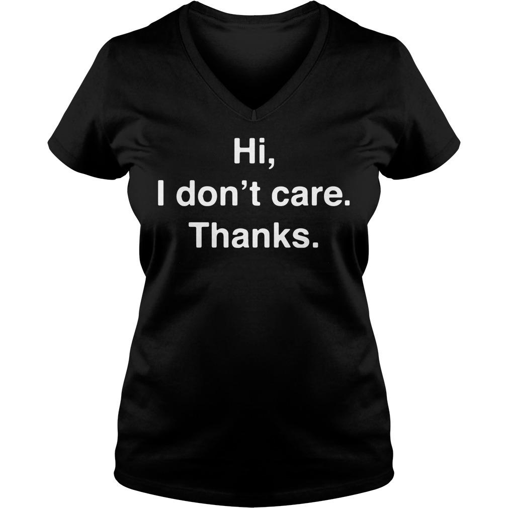 Hi I don't care thanks V-neck T-shirt