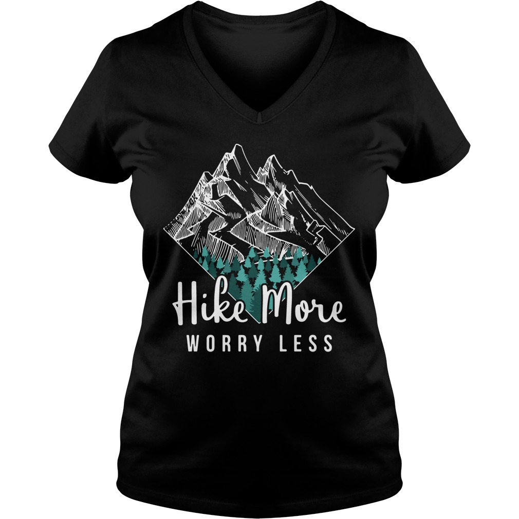 Hike more worry less mountain hiking V-neck T-shirt