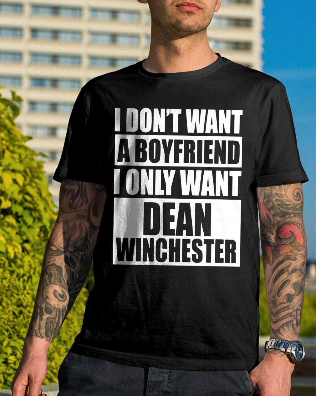 I Dont Want A Boyfriend I Only Want Dean Winchester Shirt