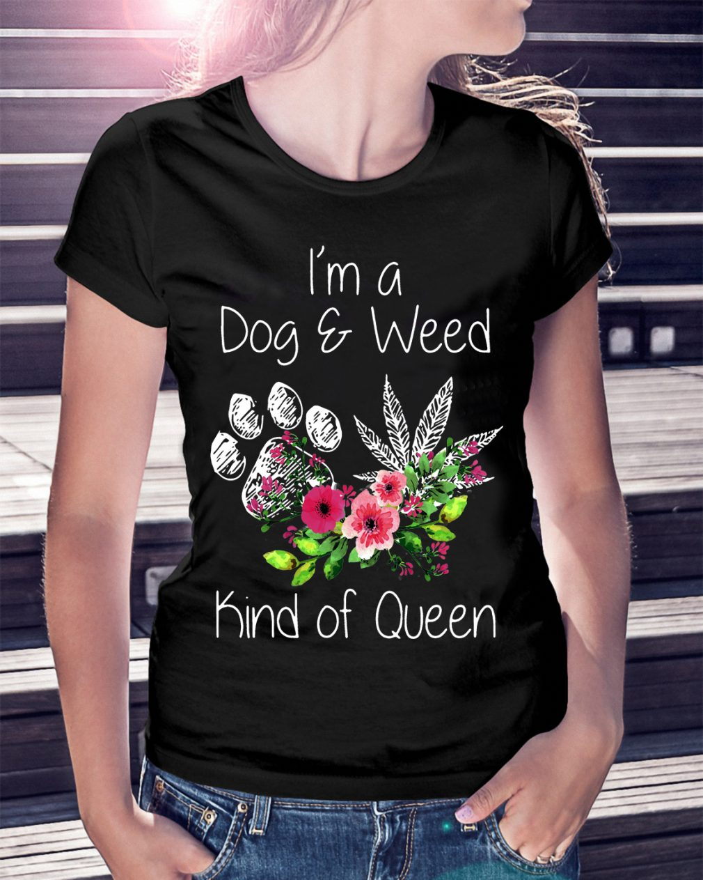 Im Dog Weed Kind Queen Shirt
