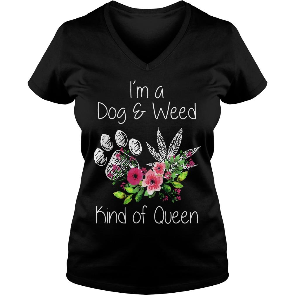 Im Dog Weed Kind Queen V Neck T Shirt