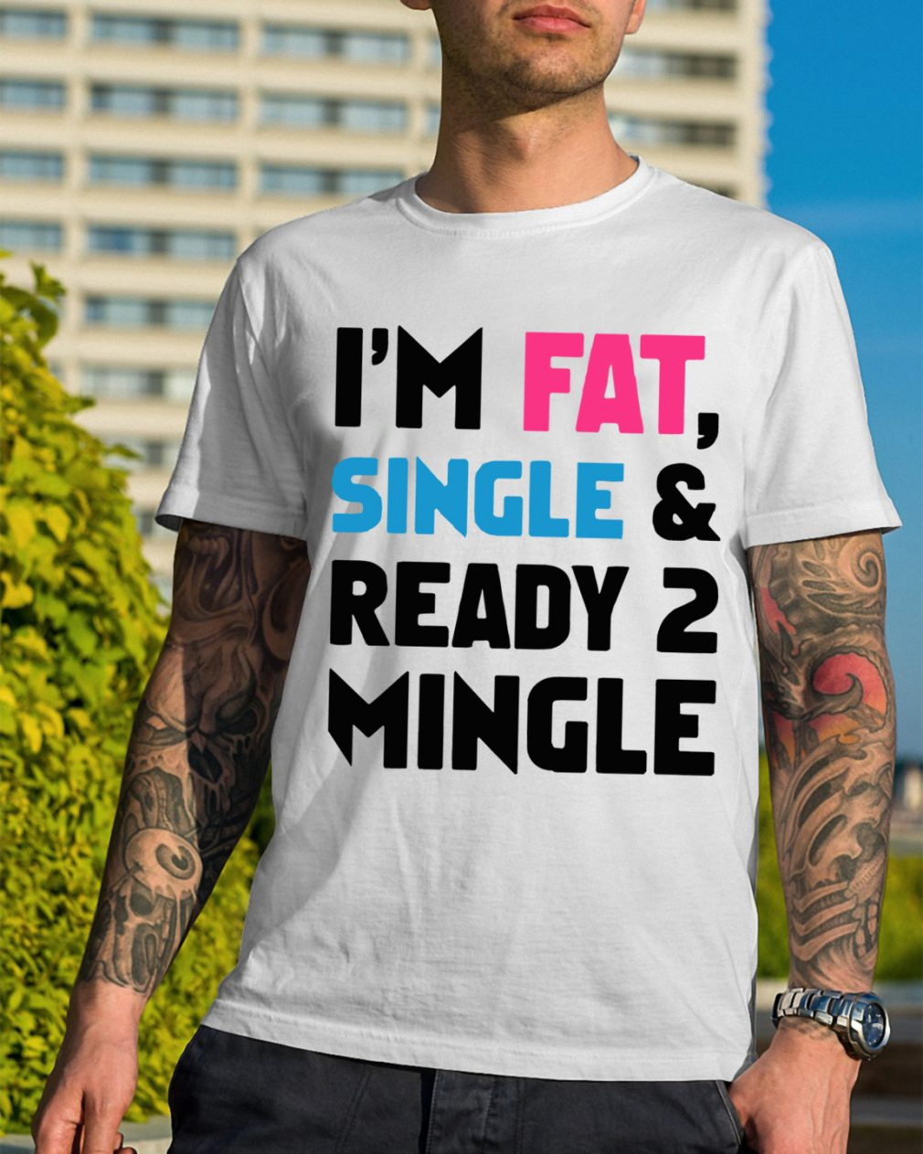 Im Fat Single Ready 2 Mingle Shirt