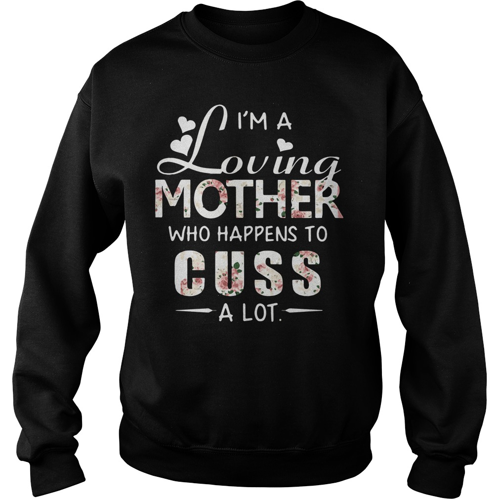 Im Loving Mother Happens Cuss Lot Sweater