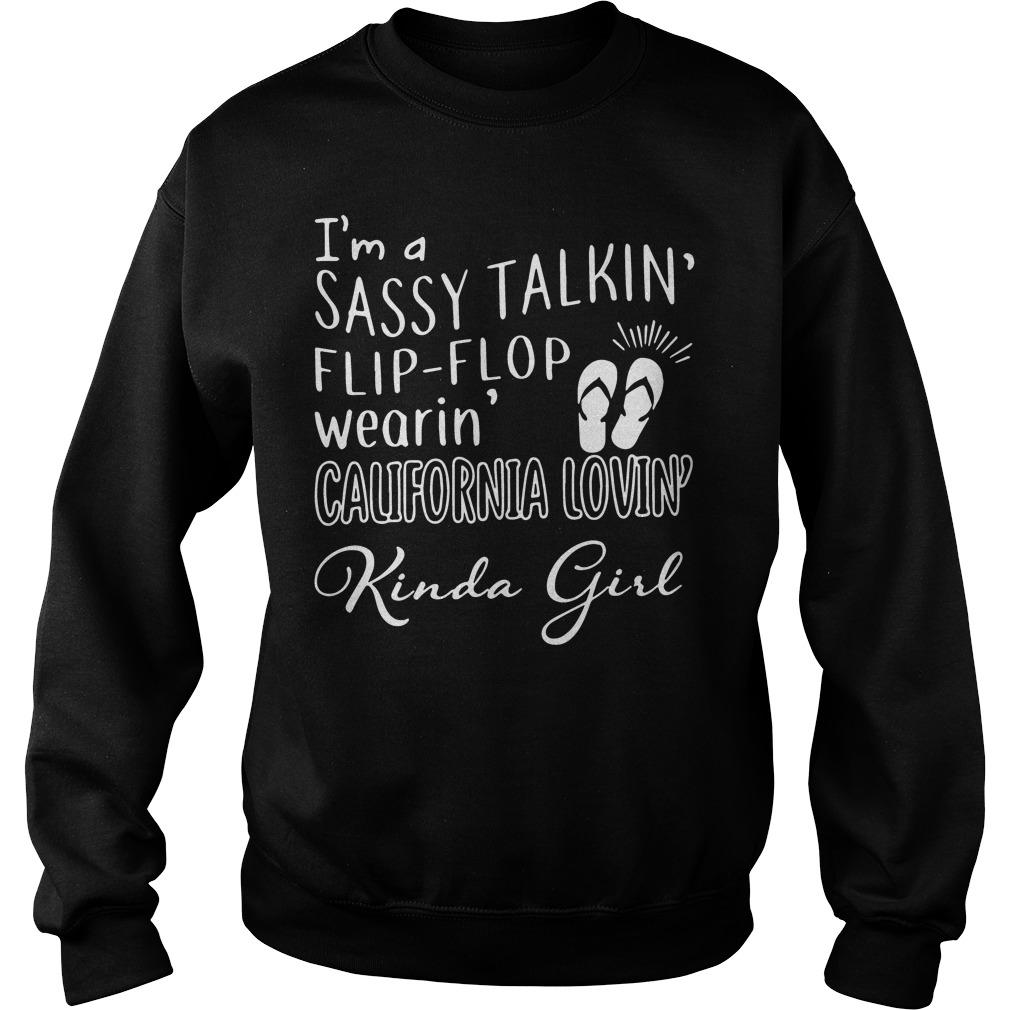 Im Sassy Talkin Flip Flop Wearin California Lovin Kinda Girl Sweater