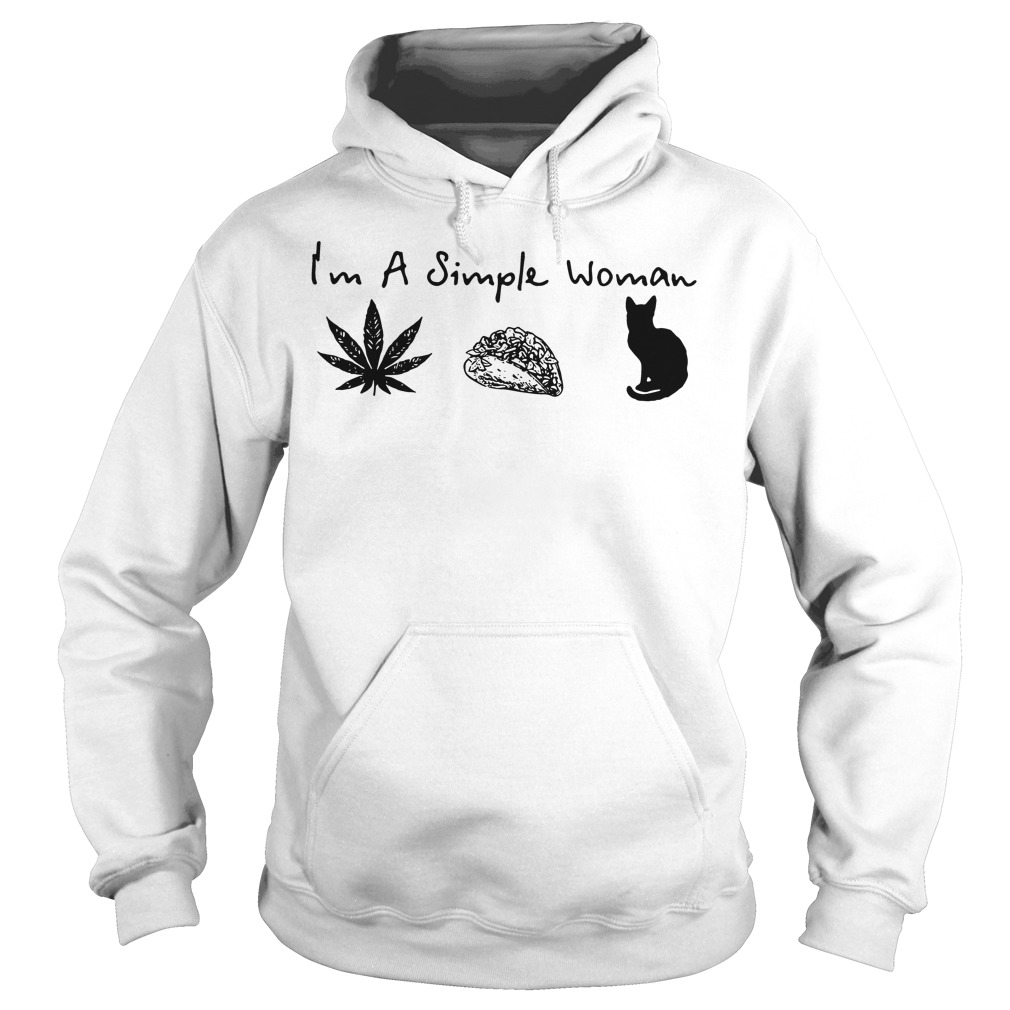 I'm a simple woman I like weed tacos and cat Hoodie