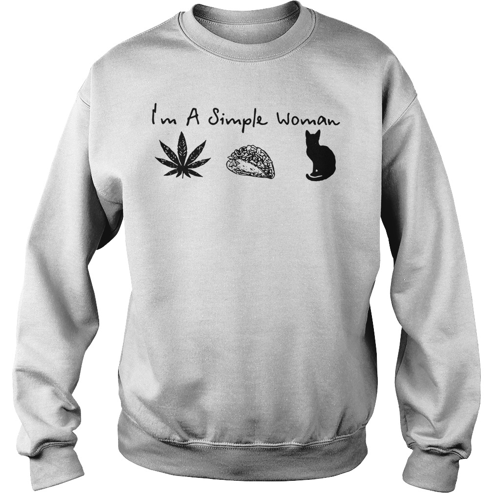 I'm a simple woman I like weed tacos and cat Sweater